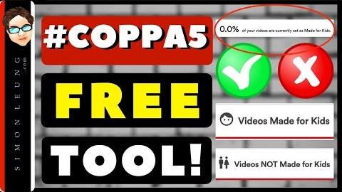free coppa tool did the ftc & youtube set your videos as made for kids or not scan tutorial simon leung