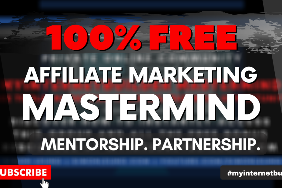 FREE Mentorship Program Partnership Opportunity Online Marketing Mastermind (Affiliate Marketers)